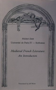 Medieval French Literature: An Introduction. Michel Zink, Jeff Rider