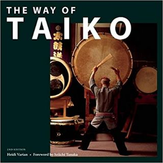 The Way of Taiko. Seiichi Tanaka Heidi Varian