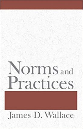 Norms and Practices. James D. Wallace
